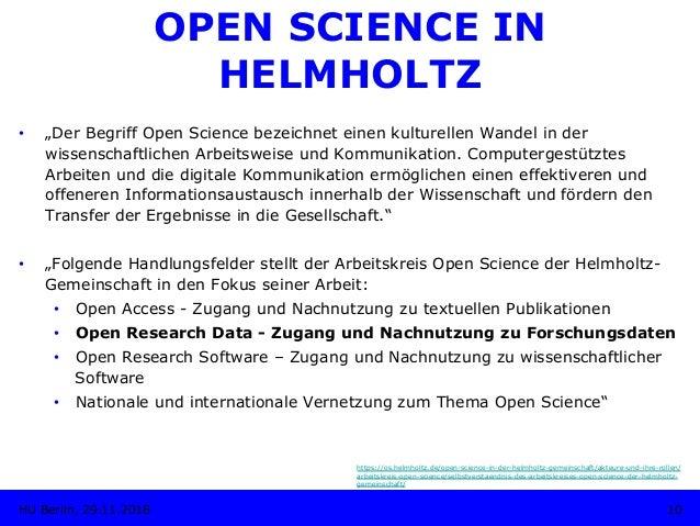 """10HU Berlin, 29.11.2018 OPEN SCIENCE IN HELMHOLTZ • """"Der Begriff Open Science bezeichnet einen kulturellen Wandel in der ..."""