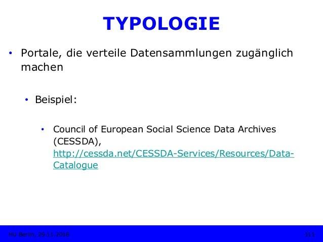 TYPOLOGIE • Portale, die verteile Datensammlungen zugänglich machen • Beispiel: • Council of European Social Science Da...