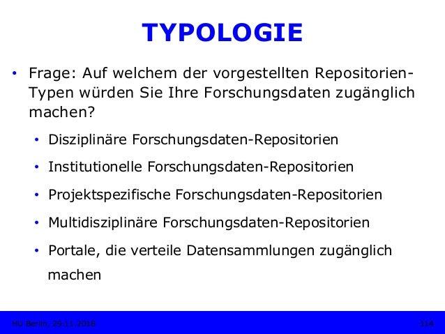 TYPOLOGIE • Frage: Auf welchem der vorgestellten Repositorien- Typen würden Sie Ihre Forschungsdaten zugänglich machen? •...