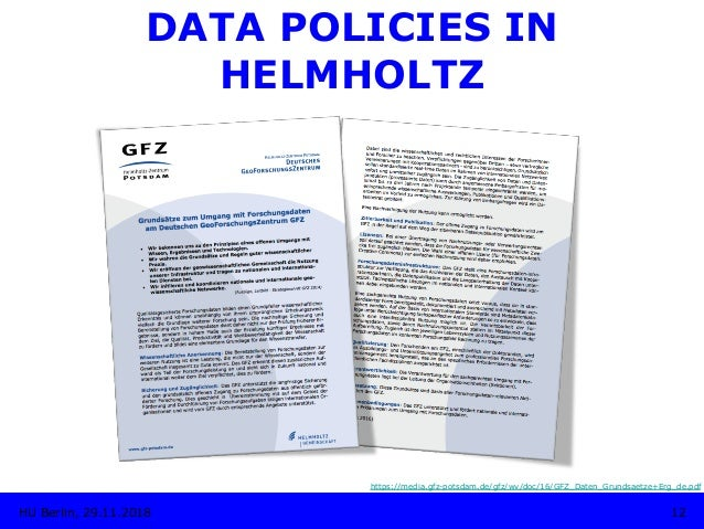 https://media.gfz-potsdam.de/gfz/wv/doc/16/GFZ_Daten_Grundsaetze+Erg_de.pdf 12HU Berlin, 29.11.2018 DATA POLICIES IN HELMH...