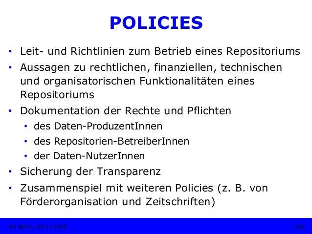 POLICIES • Leit- und Richtlinien zum Betrieb eines Repositoriums • Aussagen zu rechtlichen, finanziellen, technischen un...
