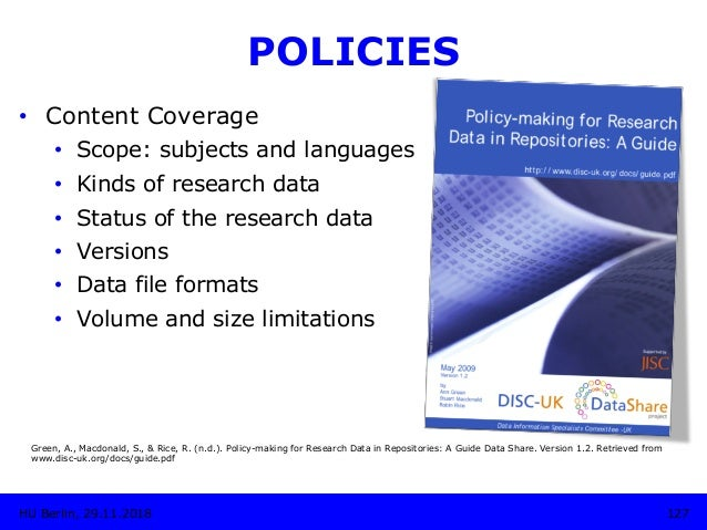 POLICIES • Content Coverage • Scope: subjects and languages • Kinds of research data • Status of the research data • ...