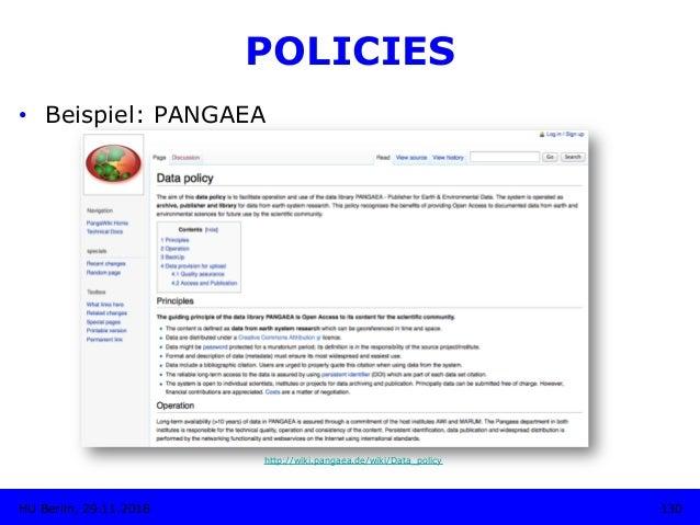 POLICIES • Beispiel: PANGAEA http://wiki.pangaea.de/wiki/Data_policy 130HU Berlin, 29.11.2018