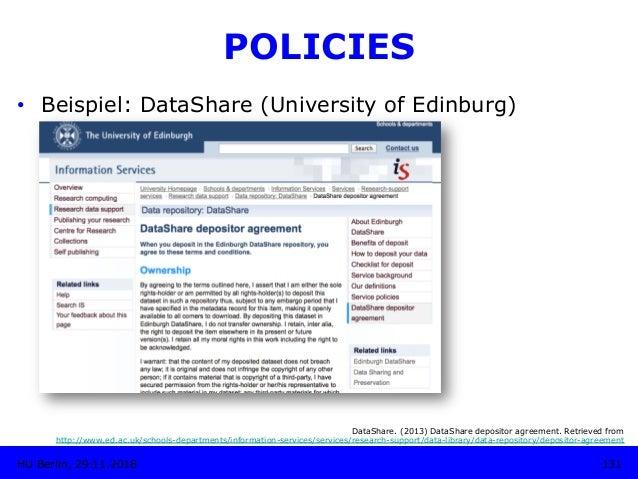POLICIES • Beispiel: DataShare (University of Edinburg) DataShare. (2013) DataShare depositor agreement. Retrieved from h...