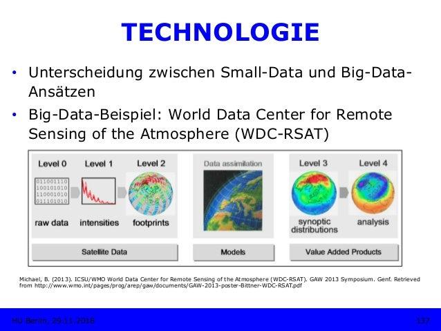 TECHNOLOGIE • Unterscheidung zwischen Small-Data und Big-Data- Ansätzen • Big-Data-Beispiel: World Data Center for Remot...