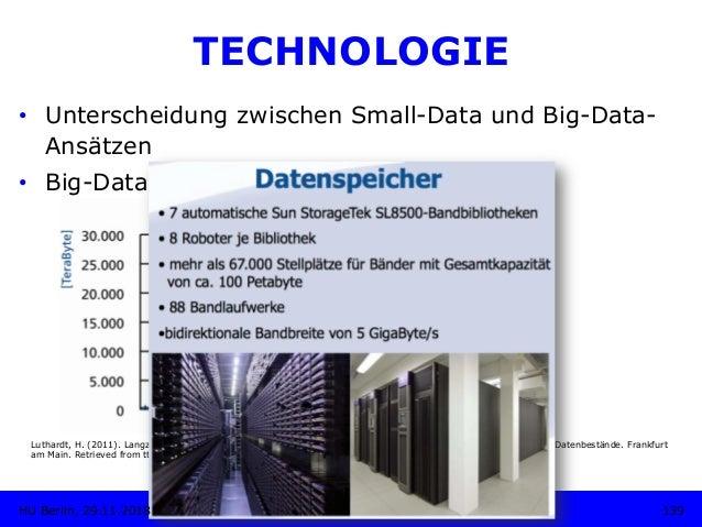 TECHNOLOGIE • Unterscheidung zwischen Small-Data und Big-Data- Ansätzen • Big-Data-Beispiel: DKRZ Luthardt, H. (2011). L...