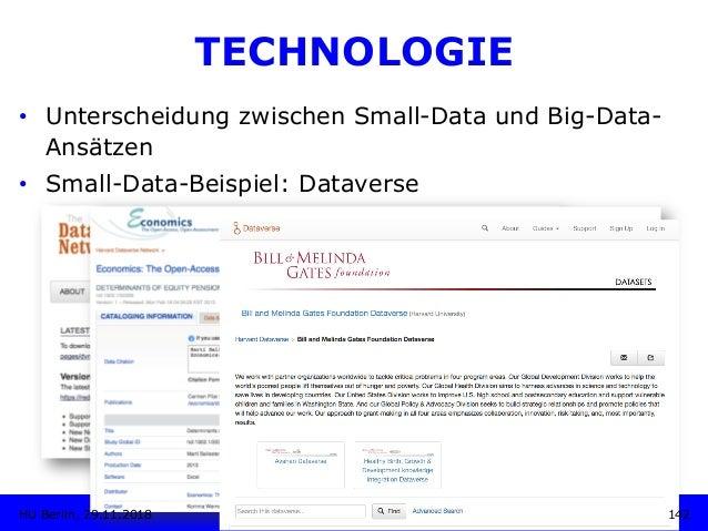 TECHNOLOGIE • Unterscheidung zwischen Small-Data und Big-Data- Ansätzen • Small-Data-Beispiel: Dataverse 142HU Berlin, 2...