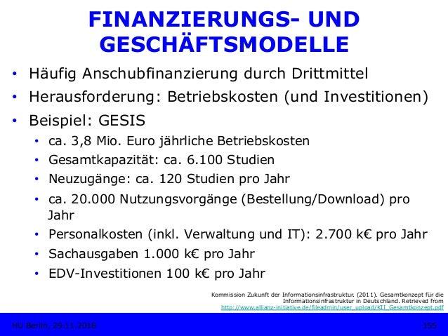 FINANZIERUNGS- UND GESCHÄFTSMODELLE • Häufig Anschubfinanzierung durch Drittmittel • Herausforderung: Betriebskosten (un...