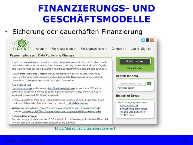 FINANZIERUNGS- UND GESCHÄFTSMODELLE • Sicherung der dauerhaften Finanzierung http://datadryad.org/pages/payment 164HU Ber...