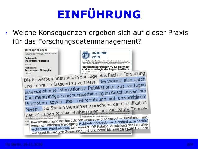 EINFÜHRUNG 224HU Berlin, 29.11.2018 • Welche Konsequenzen ergeben sich auf dieser Praxis für das Forschungsdatenmanagemen...