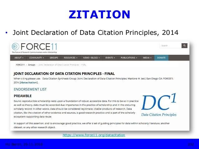 232HU Berlin, 29.11.2018 ZITATION • Joint Declaration of Data Citation Principles, 2014 https://www.force11.org/datacitat...