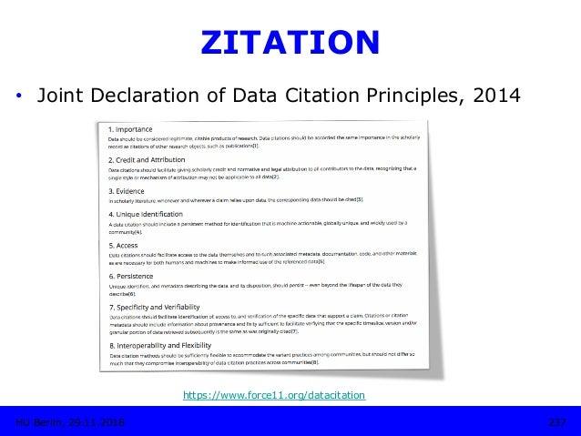 237HU Berlin, 29.11.2018 ZITATION • Joint Declaration of Data Citation Principles, 2014 https://www.force11.org/datacitat...