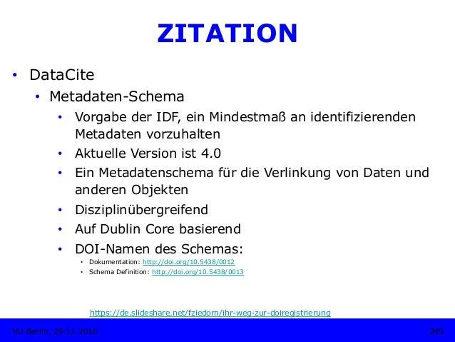 249HU Berlin, 29.11.2018 ZITATION • DataCite • Metadaten-Schema • Vorgabe der IDF, ein Mindestmaß an identifizierenden ...