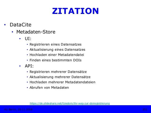 252HU Berlin, 29.11.2018 ZITATION • DataCite • Metadaten-Store • UI: • Registrieren eines Datensatzes • Aktualisierun...