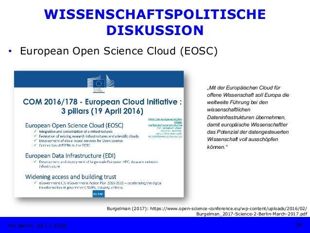 • European Open Science Cloud (EOSC) HU Berlin, 29.11.2018 38 Burgelman (2017): https://www.open-science-conference.eu/wp...