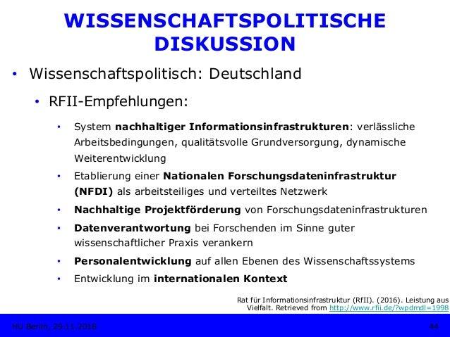 • Wissenschaftspolitisch: Deutschland • RFII-Empfehlungen: • System nachhaltiger Informationsinfrastrukturen: verlässli...