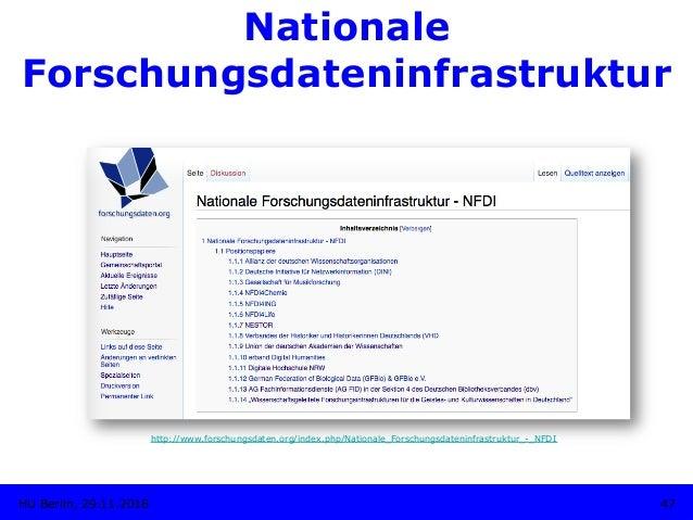 Nationale Forschungsdateninfrastruktur 47HU Berlin, 29.11.2018 http://www.forschungsdaten.org/index.php/Nationale_Forschun...