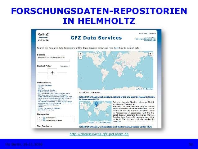 FORSCHUNGSDATEN-REPOSITORIEN IN HELMHOLTZ 52HU Berlin, 29.11.2018 http://dataservices.gfz-potsdam.de