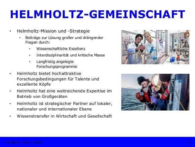 HELMHOLTZ-GEMEINSCHAFT 6HU Berlin, 29.11.2018 • Helmholtz-Mission und -Strategie • Beiträge zur Lösung großer und dränge...