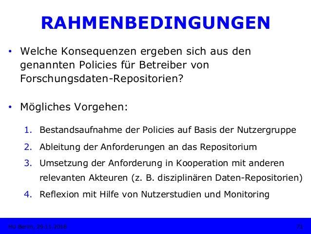 RAHMENBEDINGUNGEN • Welche Konsequenzen ergeben sich aus den genannten Policies für Betreiber von Forschungsdaten-Reposit...