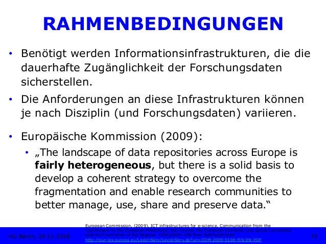 RAHMENBEDINGUNGEN • Benötigt werden Informationsinfrastrukturen, die die dauerhafte Zugänglichkeit der Forschungsdaten si...