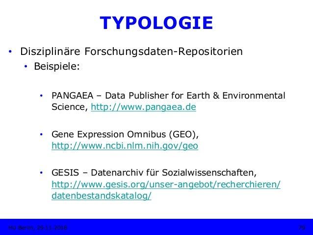 TYPOLOGIE • Disziplinäre Forschungsdaten-Repositorien • Beispiele: • PANGAEA – Data Publisher for Earth & Environmental...
