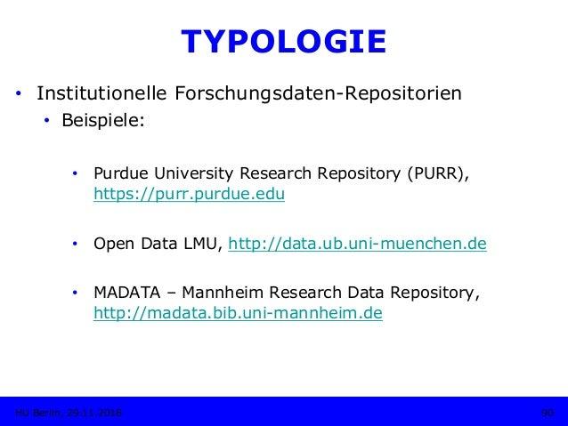 TYPOLOGIE • Institutionelle Forschungsdaten-Repositorien • Beispiele: • Purdue University Research Repository (PURR), h...