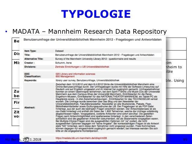 TYPOLOGIE • MADATA – Mannheim Research Data Repository Betreiber: Universitätsbibliothek Mannheim Disziplin: Multidiszipl...