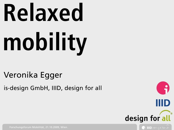 Relaxed mobility Veronika Egger is-design GmbH, IIID, design for all                                                     I...
