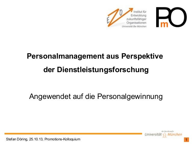 Personalmanagement aus Perspektive der Dienstleistungsforschung Angewendet auf die Personalgewinnung  Stefan Döring, 25.10...