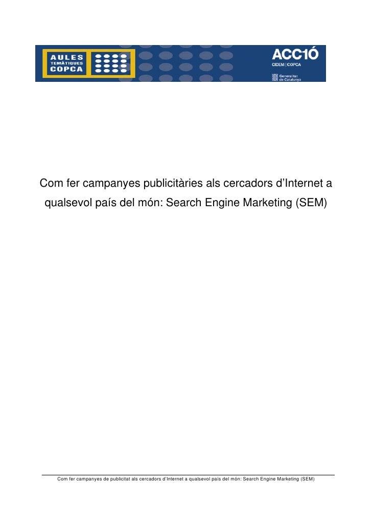 Com fer campanyes publicitàries als cercadors d'Internet a qualsevol país del món: Search Engine Marketing (SEM)        Co...
