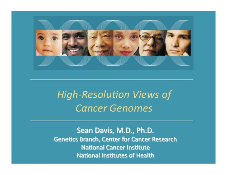 High-­‐Resolu,on	  Views	  of	      Cancer	  Genomes