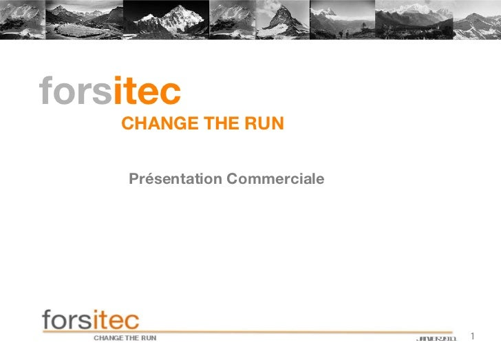 fors itec   CHANGE THE RUN Présentation Commerciale