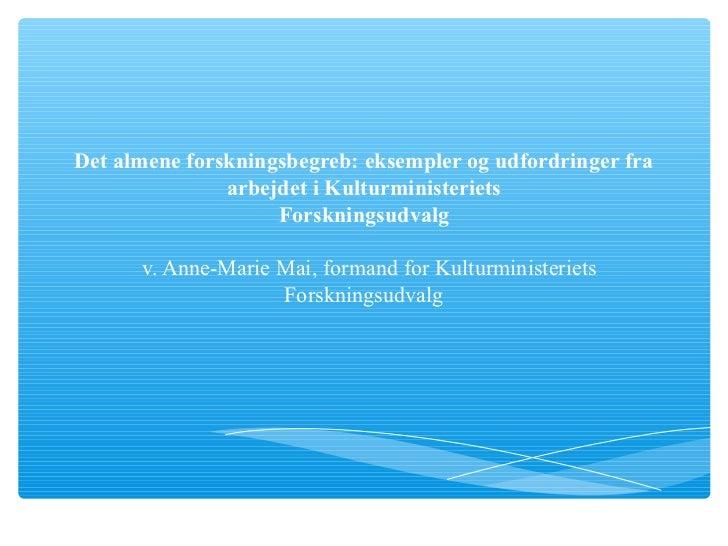 Det almene forskningsbegreb: eksempler og udfordringer fra               arbejdet i Kulturministeriets                    ...
