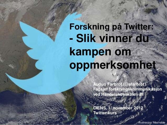 Forskning på Twitter:- Slik vinner dukampen omoppmerksomhet     Audun Farbrot (@afarbrot)     Fagsjef forskningskommunikas...