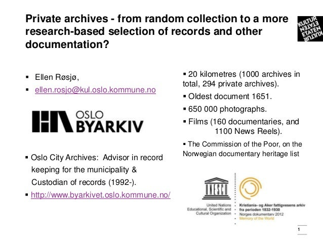 Private archives - from random collection to a moreresearch-based selection of records and otherdocumentation? Ellen Røsj...