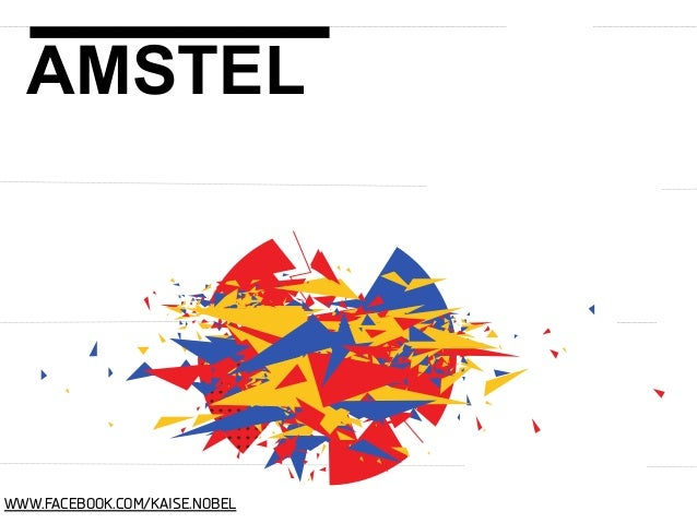 AMSTEL  WWW.FACEBOOK.COM/KAISE.NOBEL