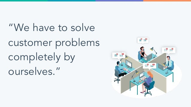 """""""We have to solve customer problems completely by ourselves."""" Myth!"""