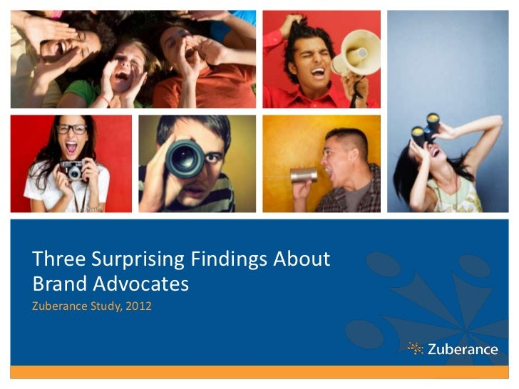 Three Surprising Findings AboutBrand AdvocatesZuberance Study, 2012