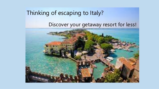 Thinking of escaping to Italy? Discover your getaway resort for less!