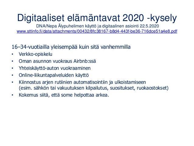 Digitaaliset elämäntavat 2020 -kysely DNA/Nepa Älypuhelimen käyttö ja digitaalinen asiointi 22.5.2020 www.sttinfo.fi/data/...