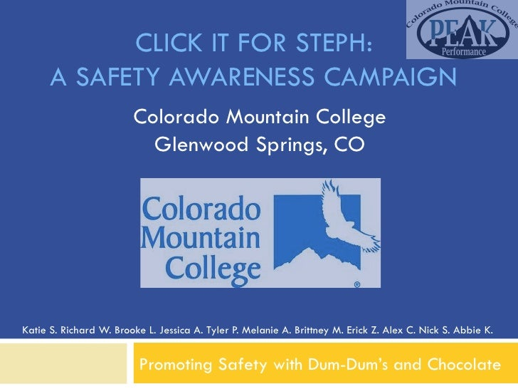 CLICK IT FOR STEPH:      A SAFETY AWARENESS CAMPAIGN                        Colorado Mountain College                     ...