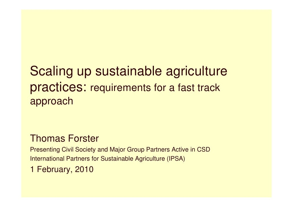Scaling up sustainable agriculture practices: requirements for a fast track approach   Thomas Forster Presenting Civil Soc...