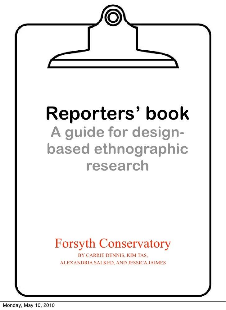 Reporters' book                 A guide for design-                 based ethnographic                      research      ...