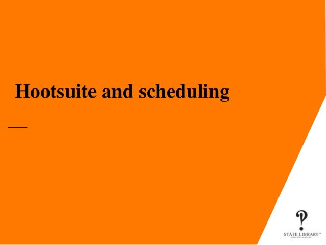 Hootsuite and scheduling