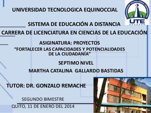 UNIVERSIDAD TECNOLOGICA EQUINOCCIAL SISTEMA DE EDUCACIÓN A DISTANCIA CARRERA DE LICENCIATURA EN CIENCIAS DE LA EDUCACIÓN A...