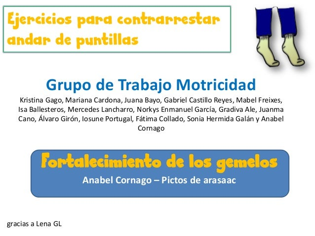 Grupo de Trabajo MotricidadKristina Gago, Mariana Cardona, Juana Bayo, Gabriel Castillo Reyes, Mabel Freixes,Isa Ballester...