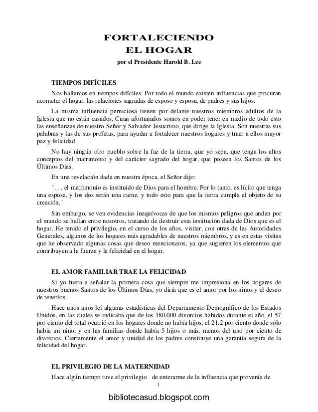 FORTALECIENDO EL HOGAR por el Presidente Harold B. Lee  TIEMPOS DIFÍCILES Nos hallamos en tiempos difíciles. Por todo el m...