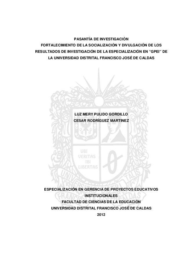 PASANTÍA DE INVESTIGACIÓN FORTALECIMIENTO DE LA SOCIALIZACIÓN Y DIVULGACIÓN DE LOS RESULTADOS DE INVESTIGACIÓN DE LA ESPEC...