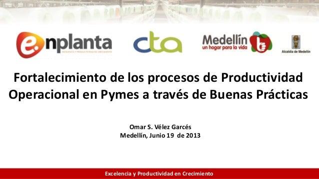 1 Fortalecimiento de los procesos de Productividad Operacional en Pymes a través de Buenas Prácticas Excelencia y Producti...